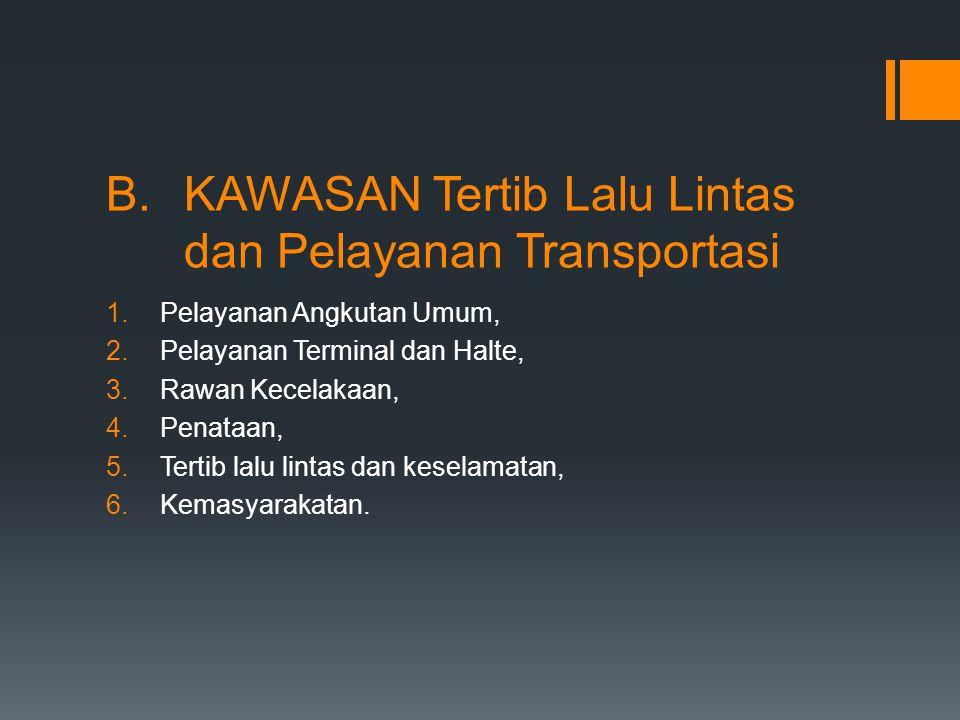 KAWASAN Tertib Lalu Lintas dan Pelayanan Transportasi