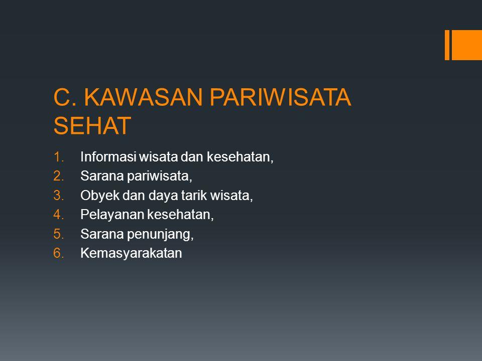 C. KAWASAN PARIWISATA SEHAT