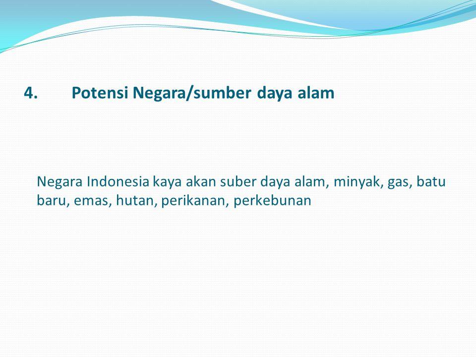 4. Potensi Negara/sumber daya alam