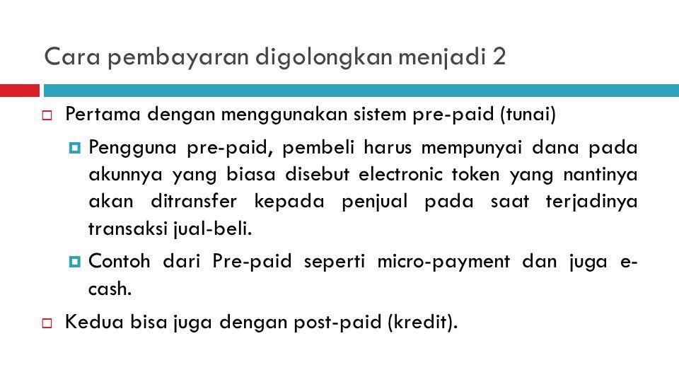 Cara pembayaran digolongkan menjadi 2