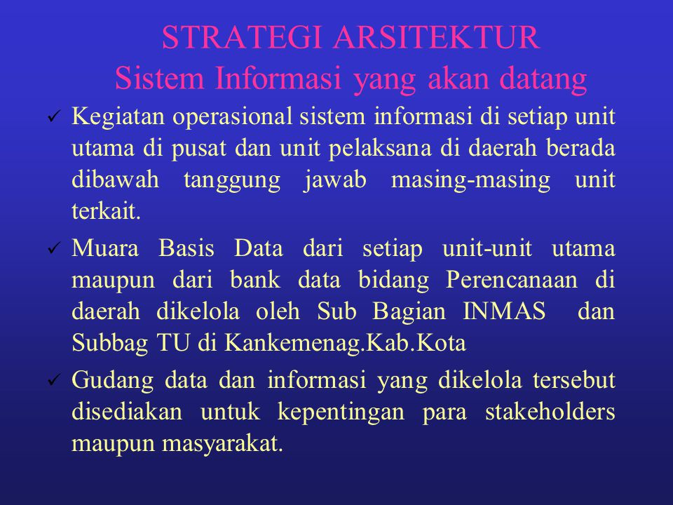 STRATEGI ARSITEKTUR Sistem Informasi yang akan datang