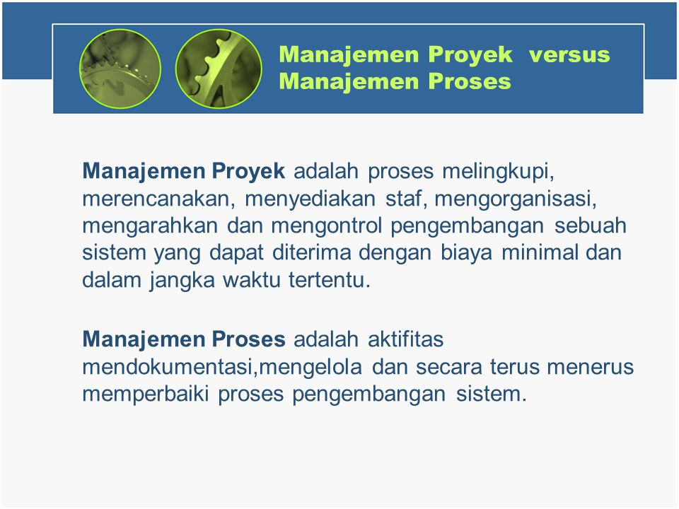 Manajemen Proyek versus Manajemen Proses