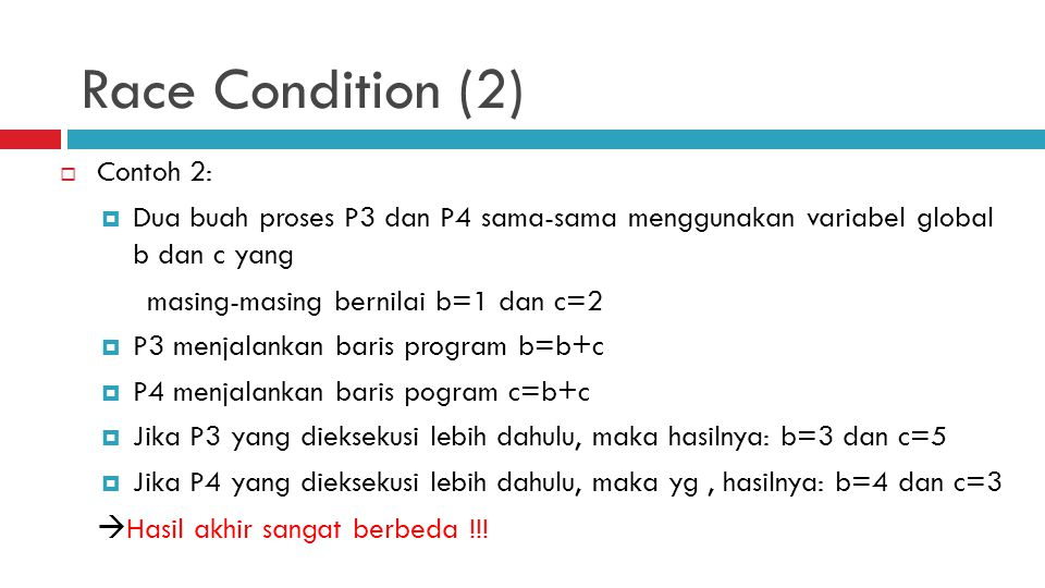 Race Condition (2) Contoh 2:
