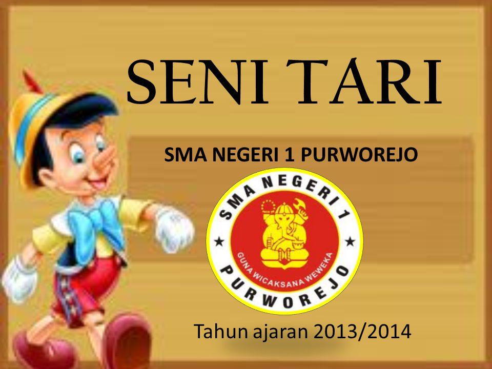 SENI TARI SMA NEGERI 1 PURWOREJO Tahun ajaran 2013/2014