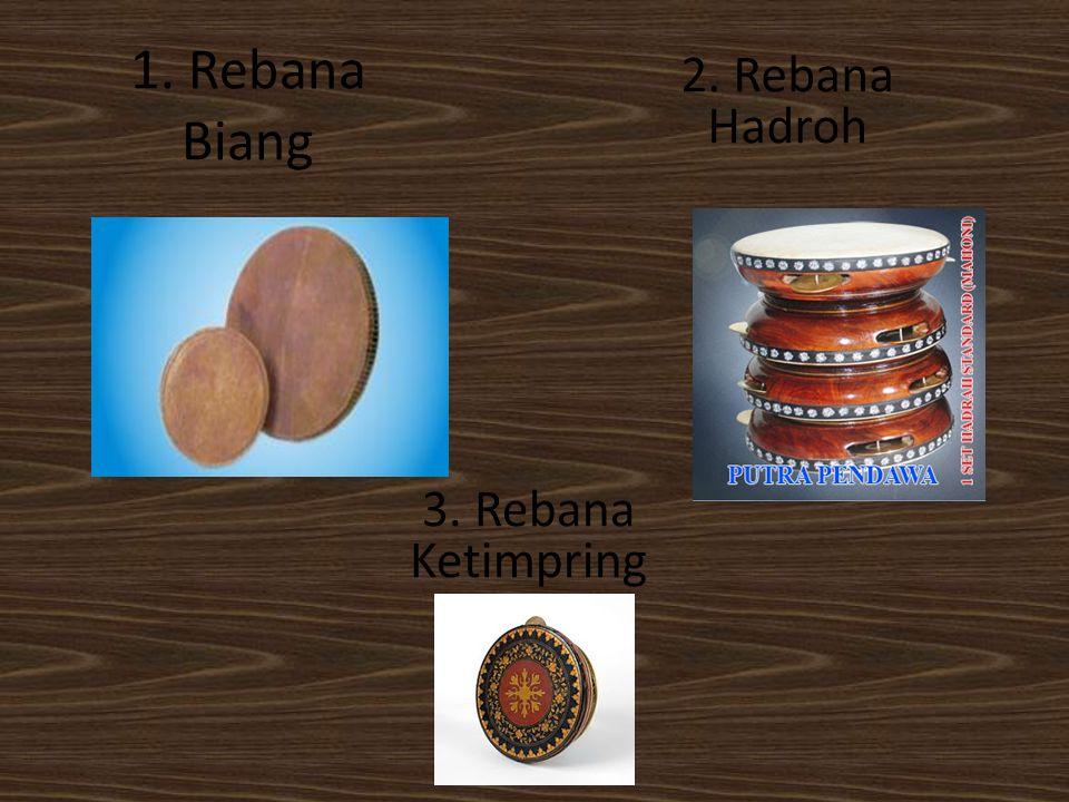 1. Rebana Biang 2. Rebana Hadroh 3. Rebana Ketimpring