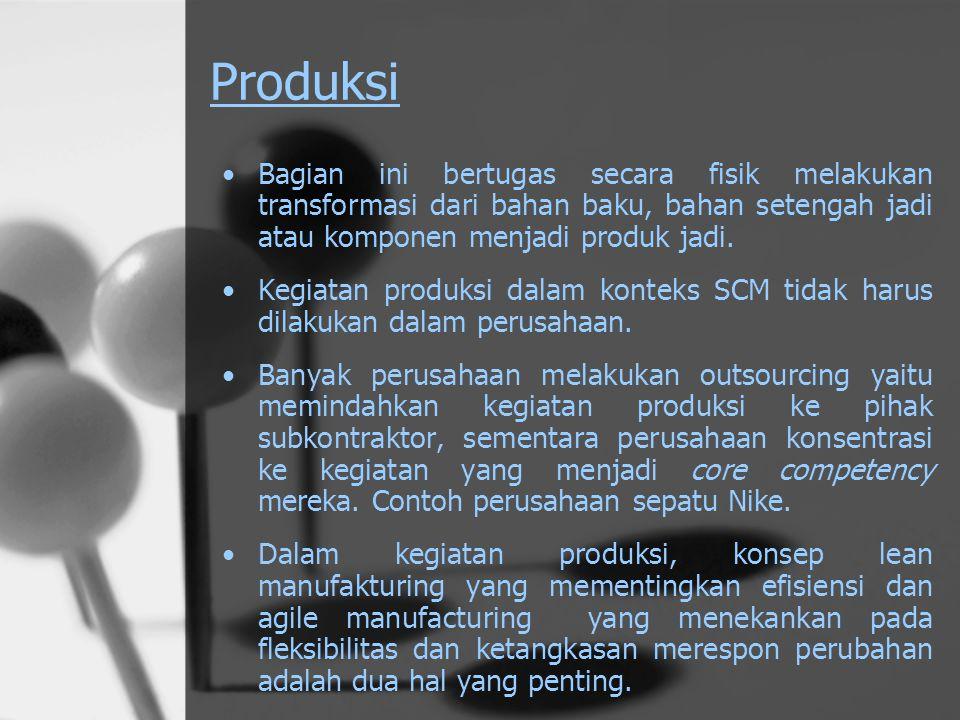 Produksi Bagian ini bertugas secara fisik melakukan transformasi dari bahan baku, bahan setengah jadi atau komponen menjadi produk jadi.