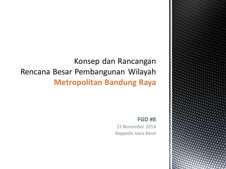 FGD #8 21 November 2014 Bappeda Jawa Barat
