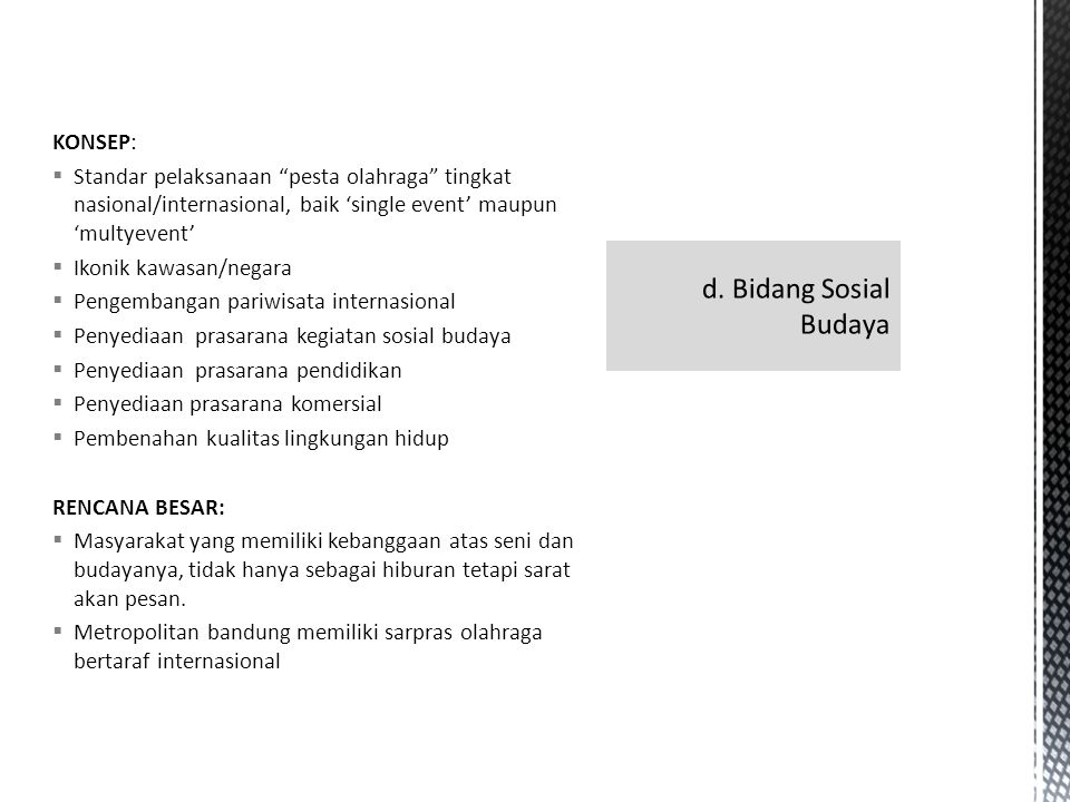 d. Bidang Sosial Budaya KONSEP: