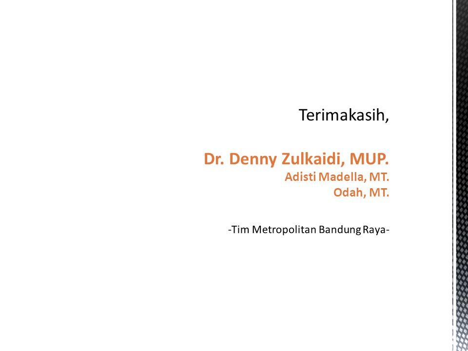 Terimakasih, Dr. Denny Zulkaidi, MUP. Adisti Madella, MT. Odah, MT