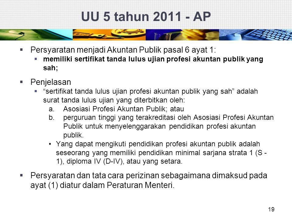 UU 5 tahun 2011 - AP Persyaratan menjadi Akuntan Publik pasal 6 ayat 1: memiliki sertifikat tanda lulus ujian profesi akuntan publik yang sah;