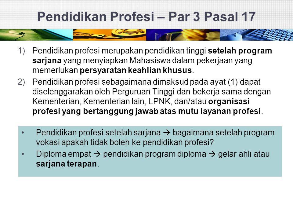 Pendidikan Profesi – Par 3 Pasal 17