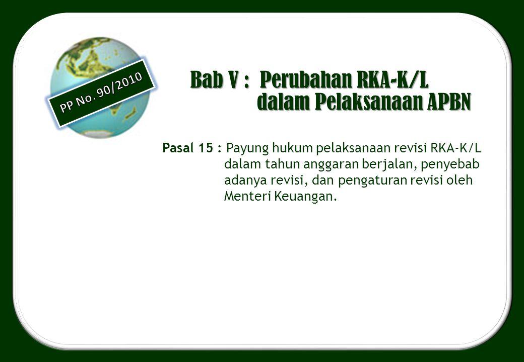 Bab V : Perubahan RKA-K/L dalam Pelaksanaan APBN