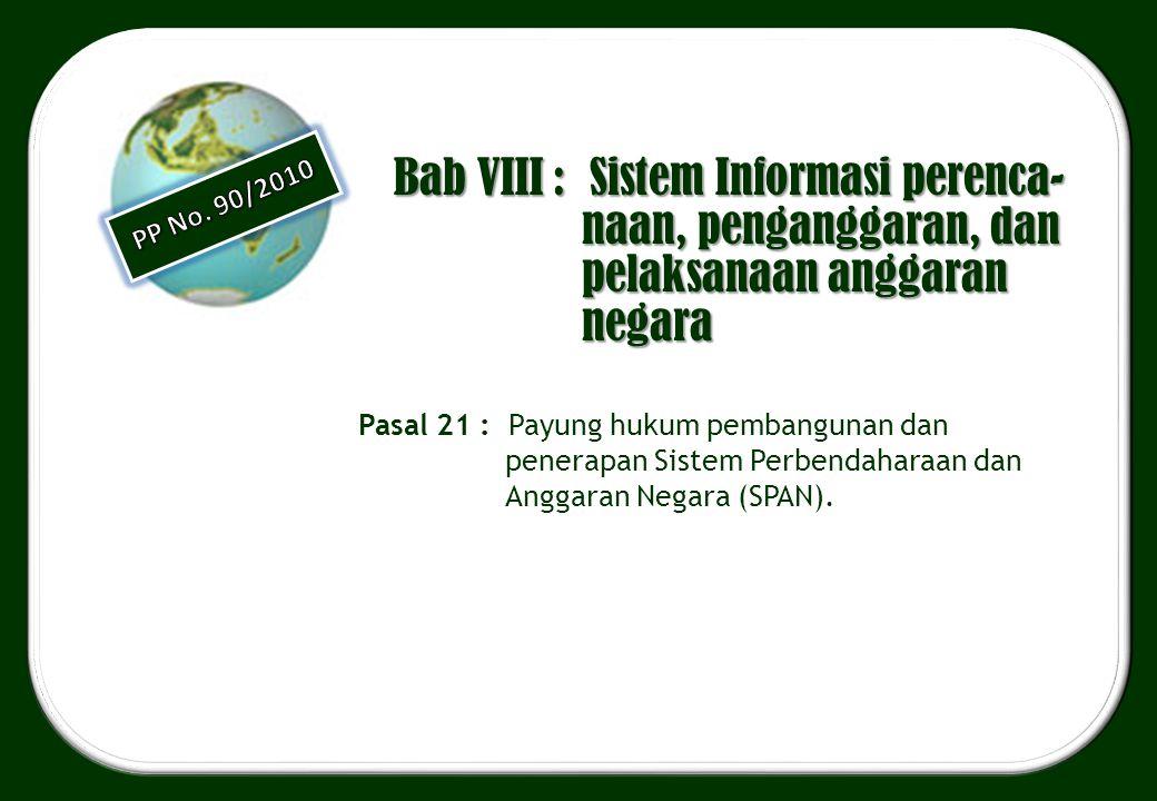 Bab VIII : Sistem Informasi perenca-naan, penganggaran, dan pelaksanaan anggaran negara