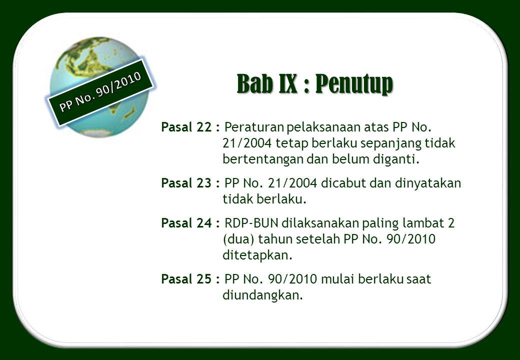 Bab IX : Penutup PP No. 90/2010.