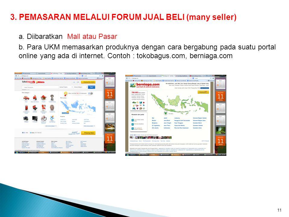 3. PEMASARAN MELALUI FORUM JUAL BELI (many seller)