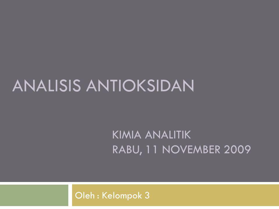 Analisis Antioksidan Kimia analitik Rabu, 11 November 2009