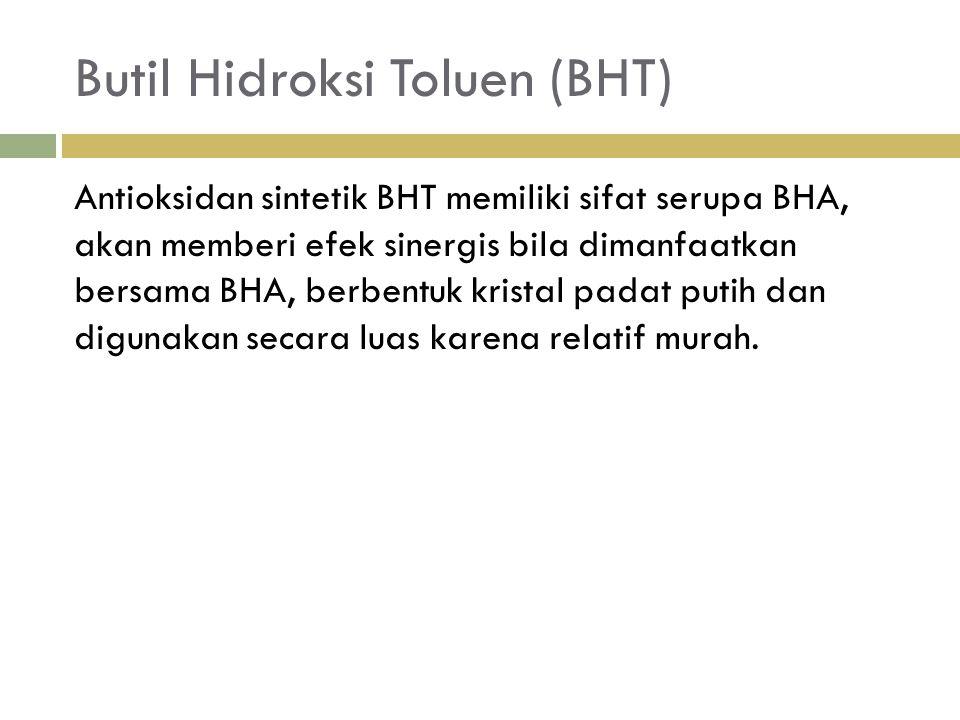 Butil Hidroksi Toluen (BHT)