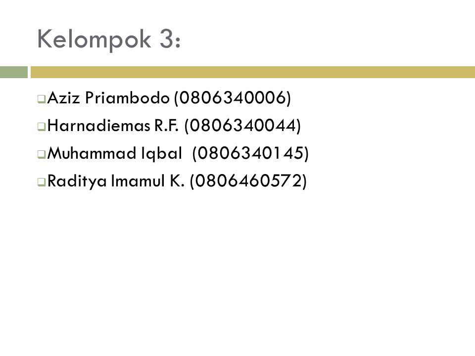 Kelompok 3: Aziz Priambodo (0806340006) Harnadiemas R.F. (0806340044)