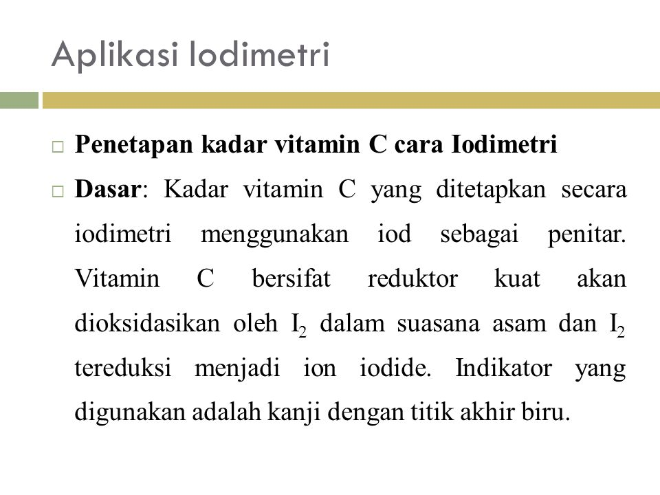 Aplikasi Iodimetri Penetapan kadar vitamin C cara Iodimetri
