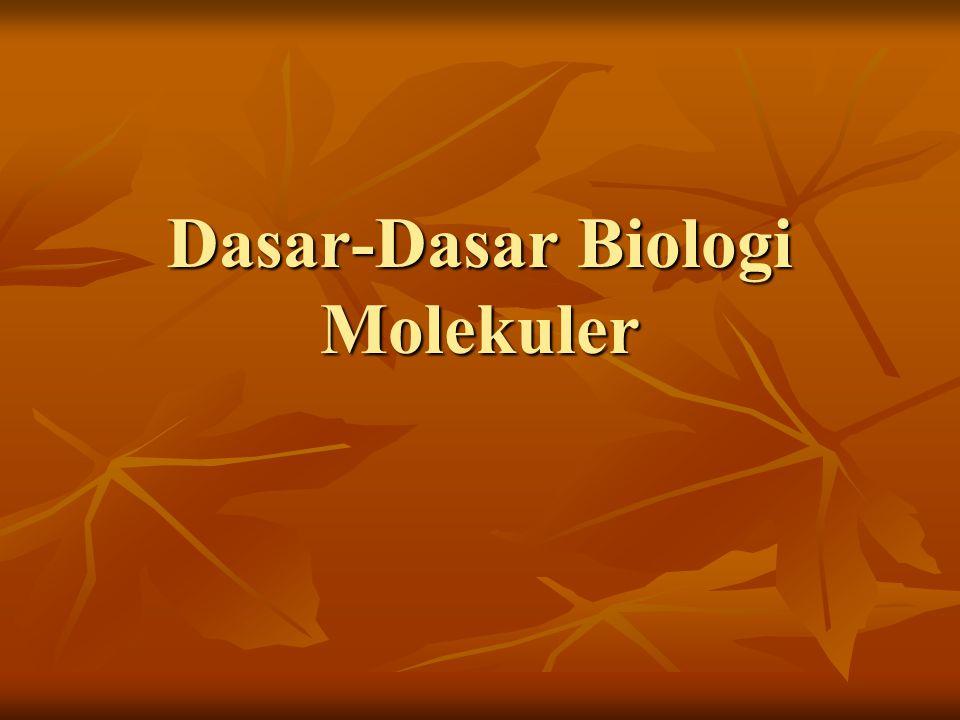 Dasar-Dasar Biologi Molekuler