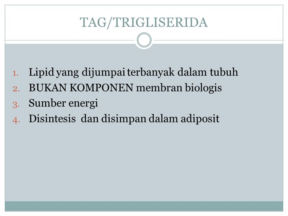 TAG/TRIGLISERIDA Lipid yang dijumpai terbanyak dalam tubuh