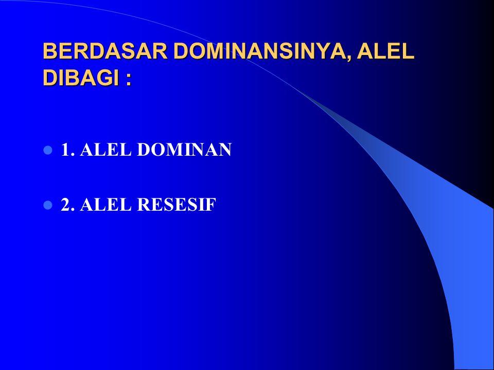 BERDASAR DOMINANSINYA, ALEL DIBAGI :