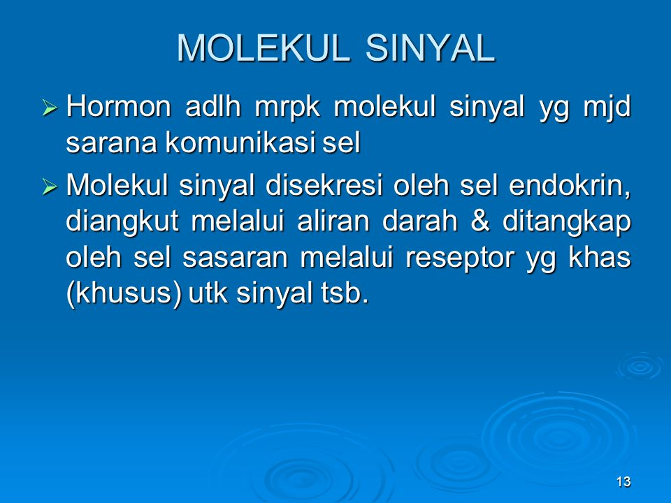 MOLEKUL SINYAL Hormon adlh mrpk molekul sinyal yg mjd sarana komunikasi sel.