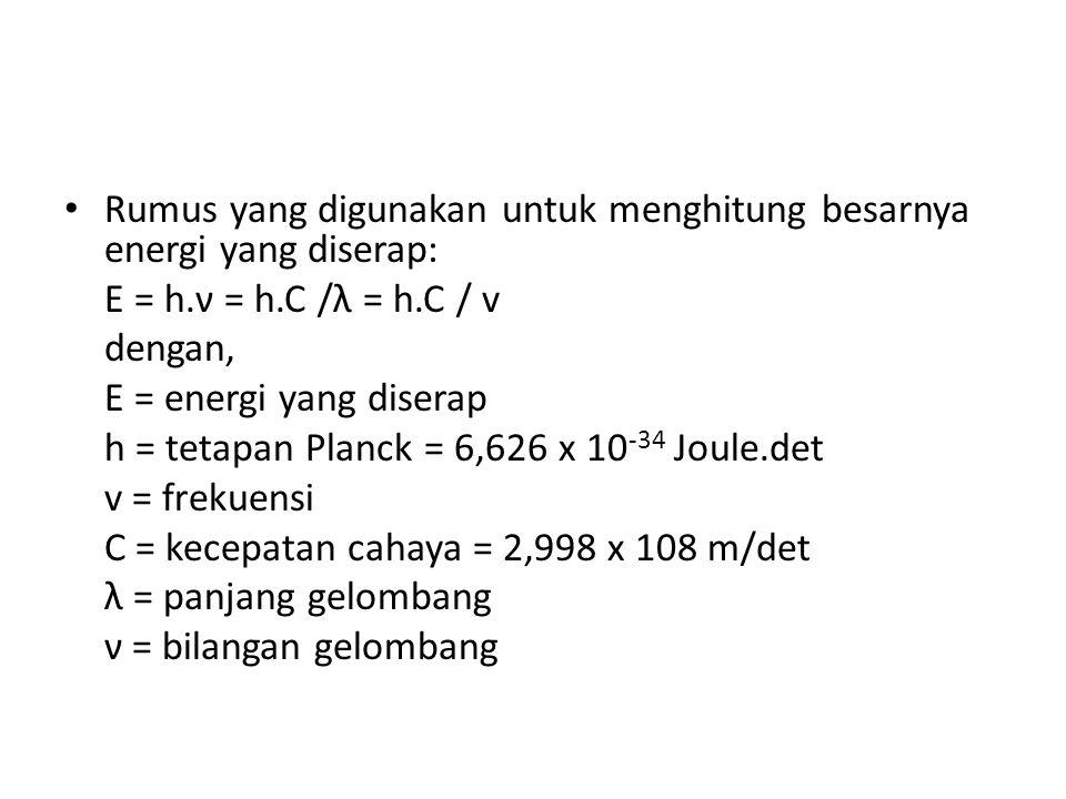Rumus yang digunakan untuk menghitung besarnya energi yang diserap: