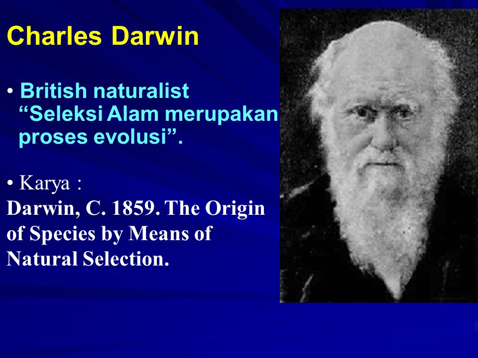 Charles Darwin British naturalist Seleksi Alam merupakan