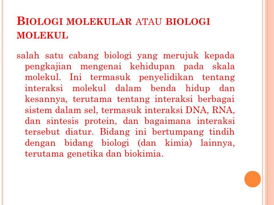 Biologi molekular atau biologi molekul