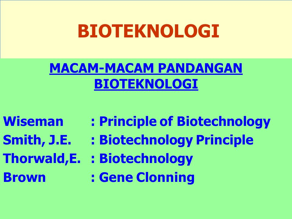 MACAM-MACAM PANDANGAN BIOTEKNOLOGI