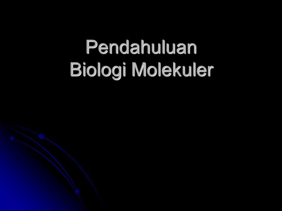 Pendahuluan Biologi Molekuler