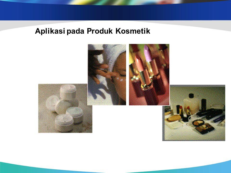 Aplikasi pada Produk Kosmetik