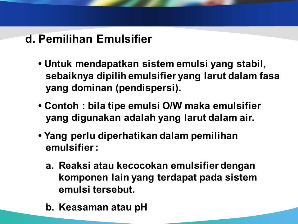 d. Pemilihan Emulsifier