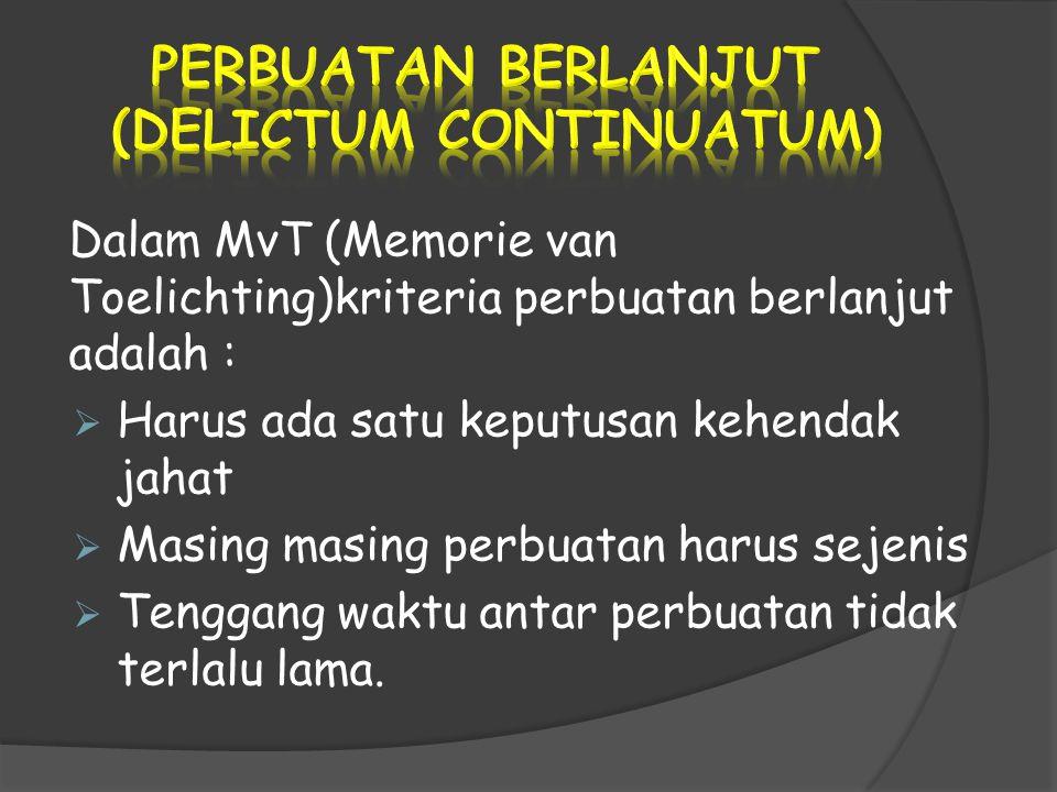 PERBUATAN BERLANJUT (DELICTUM CONTINUATUM)