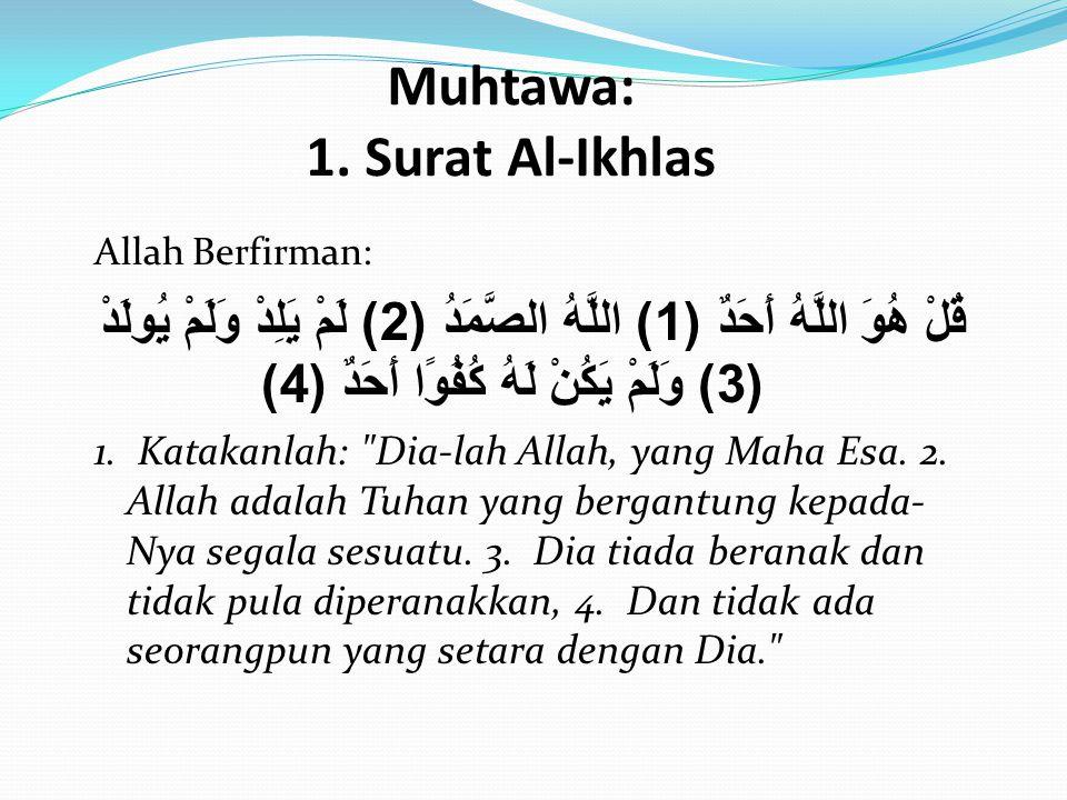 Muhtawa: 1. Surat Al-Ikhlas