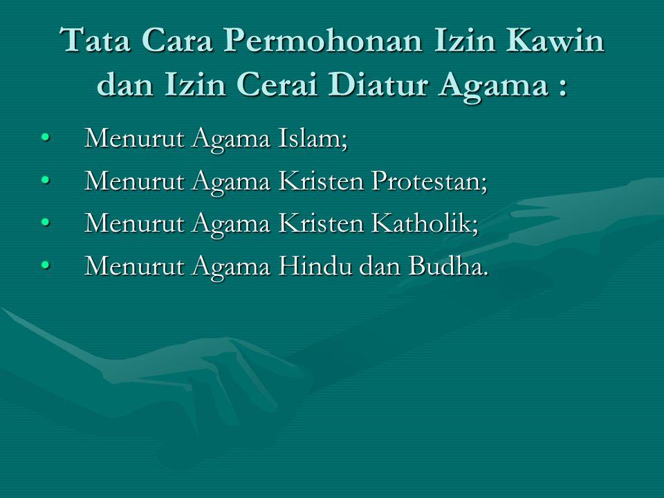 Tata Cara Permohonan Izin Kawin dan Izin Cerai Diatur Agama :
