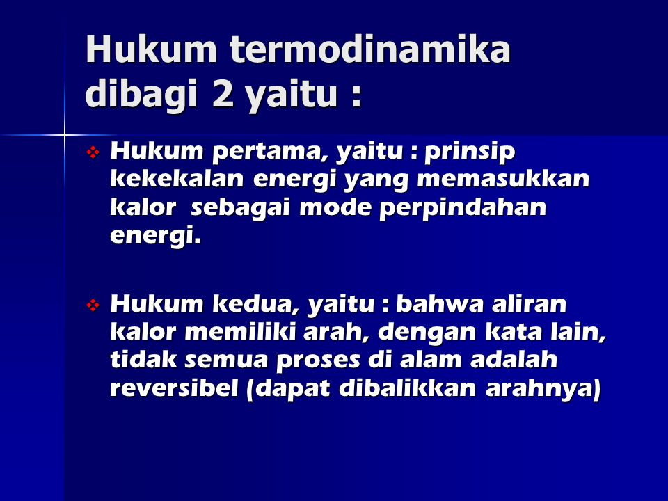 Hukum termodinamika dibagi 2 yaitu :