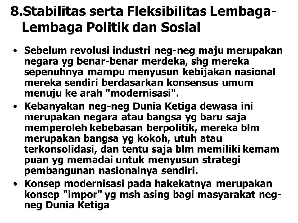 8.Stabilitas serta Fleksibilitas Lembaga-Lembaga Politik dan Sosial