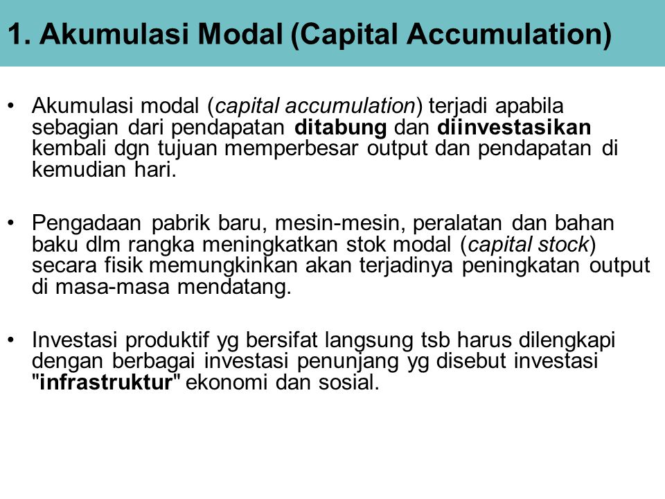 1. Akumulasi Modal (Capital Accumulation)