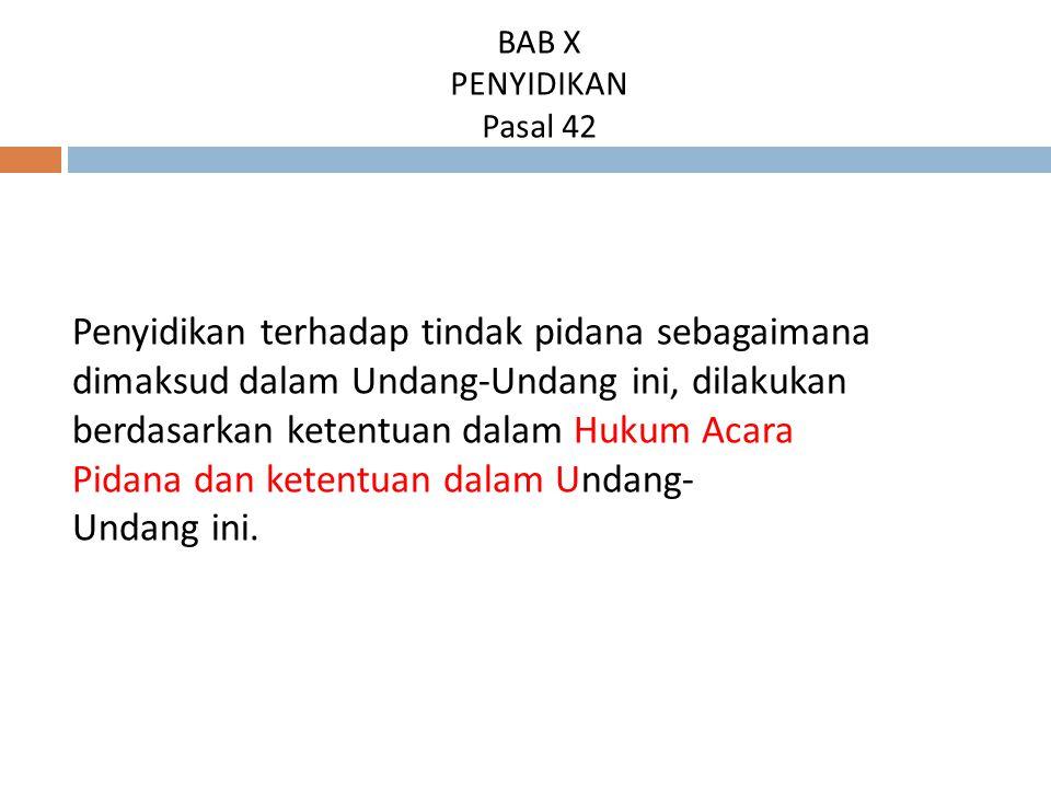 BAB X PENYIDIKAN Pasal 42