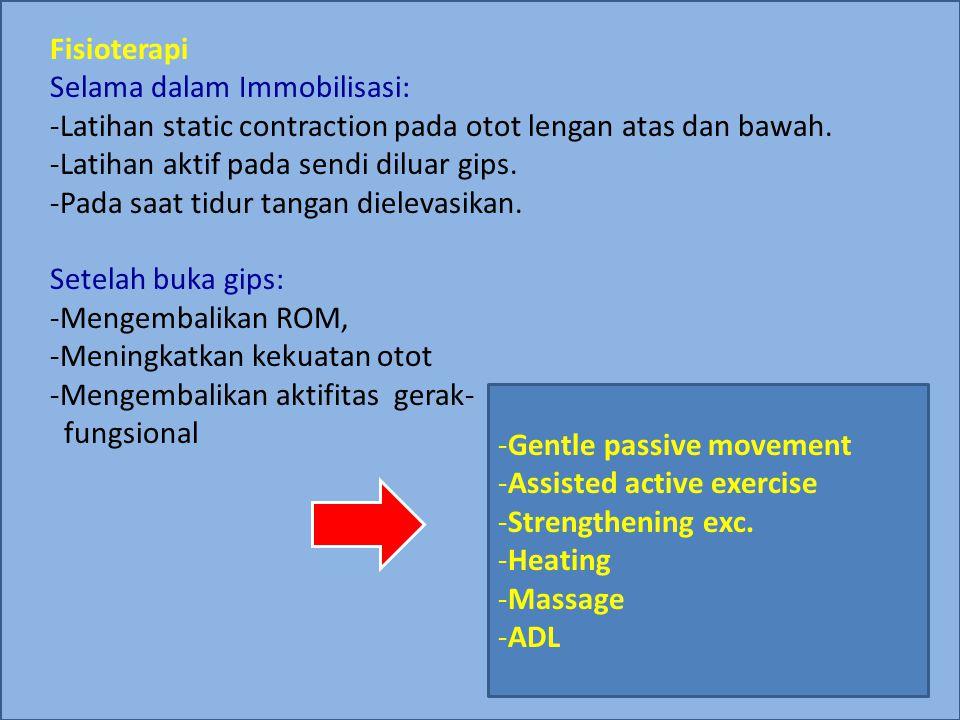 Fisioterapi Selama dalam Immobilisasi: Latihan static contraction pada otot lengan atas dan bawah.