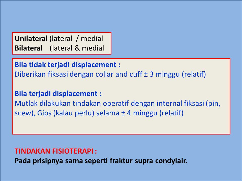Unilateral (lateral / medial