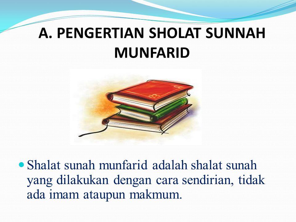A. PENGERTIAN SHOLAT SUNNAH MUNFARID