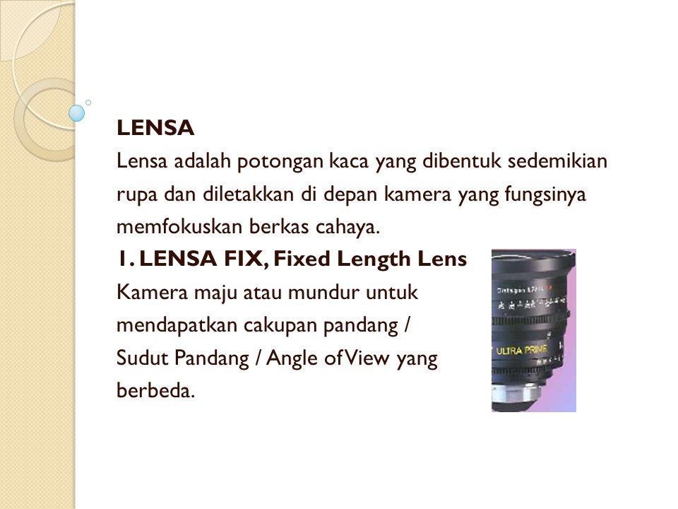 LENSA Lensa adalah potongan kaca yang dibentuk sedemikian. rupa dan diletakkan di depan kamera yang fungsinya.