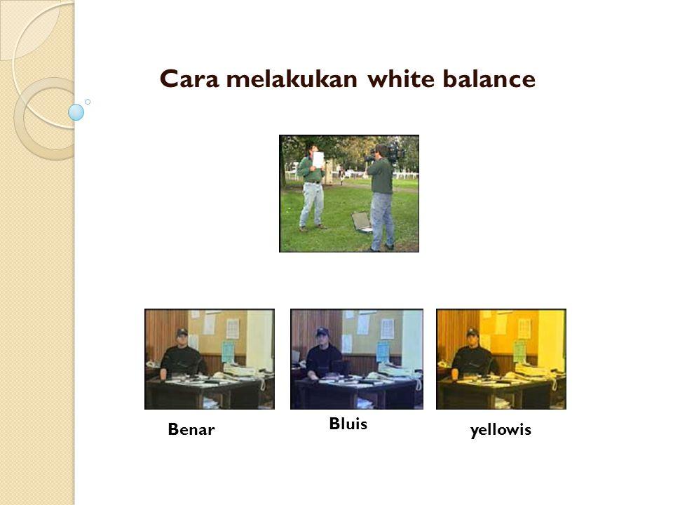 Cara melakukan white balance