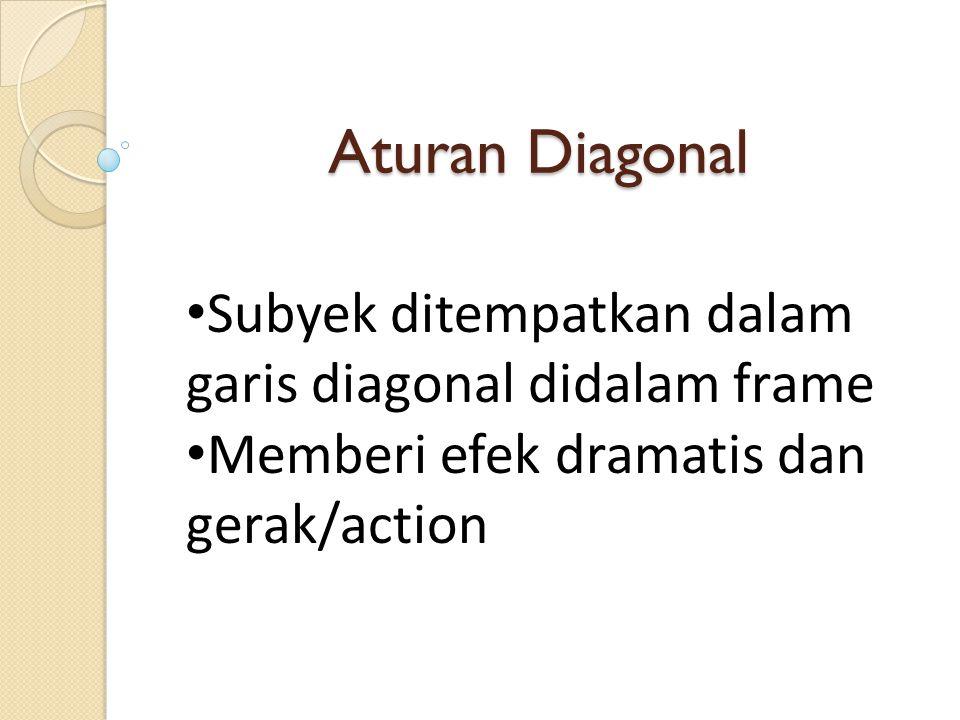 Aturan Diagonal Subyek ditempatkan dalam garis diagonal didalam frame