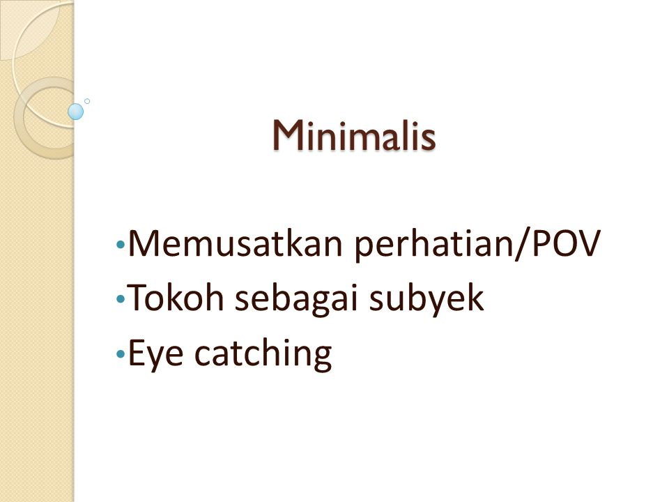 Memusatkan perhatian/POV Tokoh sebagai subyek Eye catching