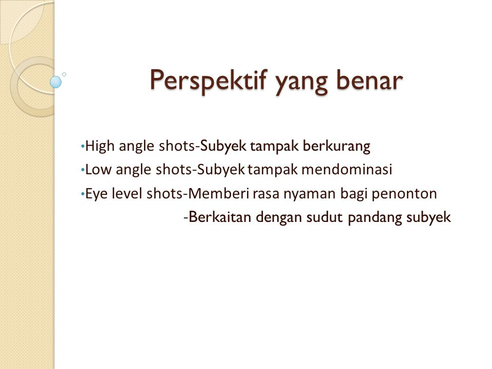 Perspektif yang benar High angle shots-Subyek tampak berkurang