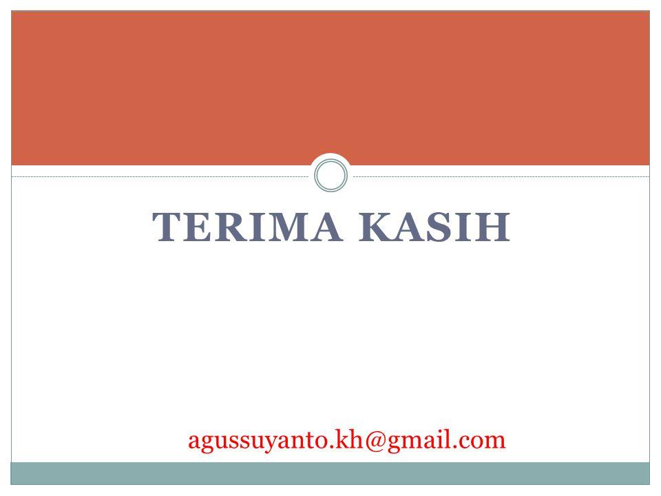 TERIMA KASIH agussuyanto.kh@gmail.com